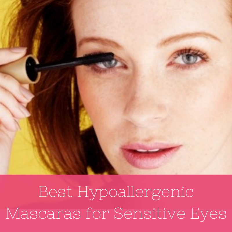 The Best Hypoallergenic Mascaras for Sensitive Eyes