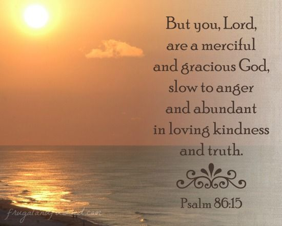 Wednesday Word: Merciful - Psalm 86:15 - Frugal & Focused | Psalm 86, Psalms,  Slow to anger