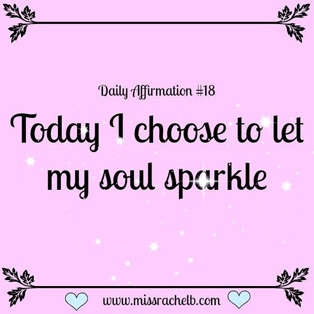 Daily Affirmation #18 Today I choose to let my soul sparkle #dailyaffirmations More