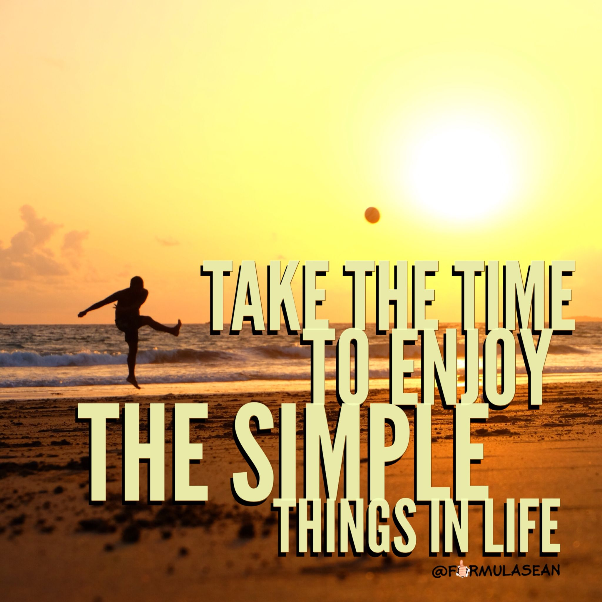 Take The Time To Enjoy The Simple Things In Life Be Aware Of Your
