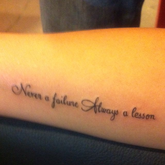 Tattoo Craving Quotes: Never A Failure Always A Lesson