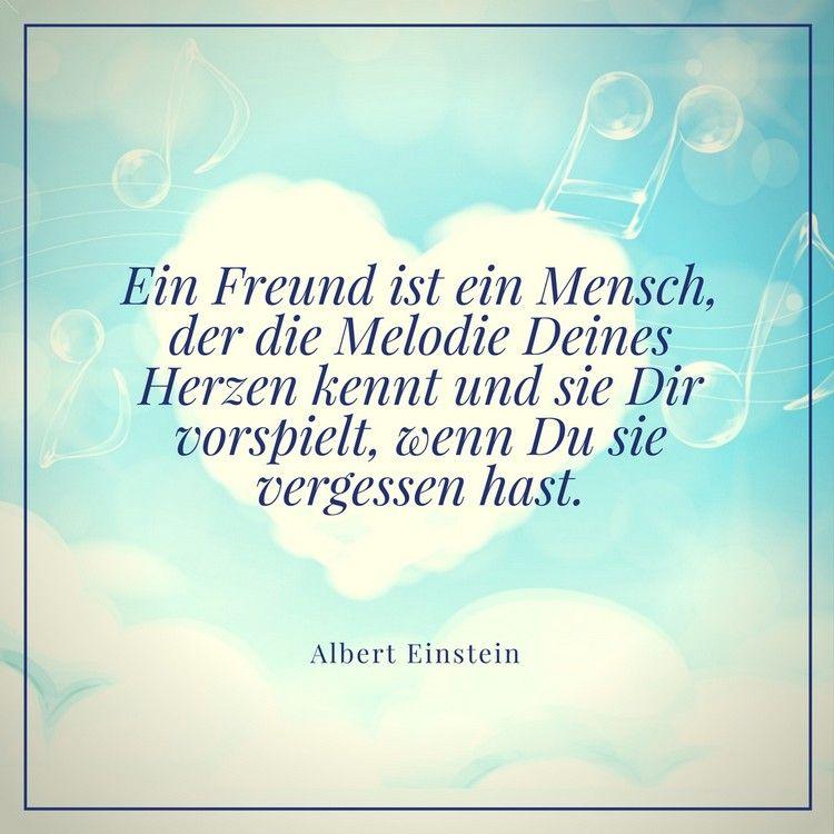 Ein Freund Ist Ein Mensch Der Die Melodie Deines Herzen