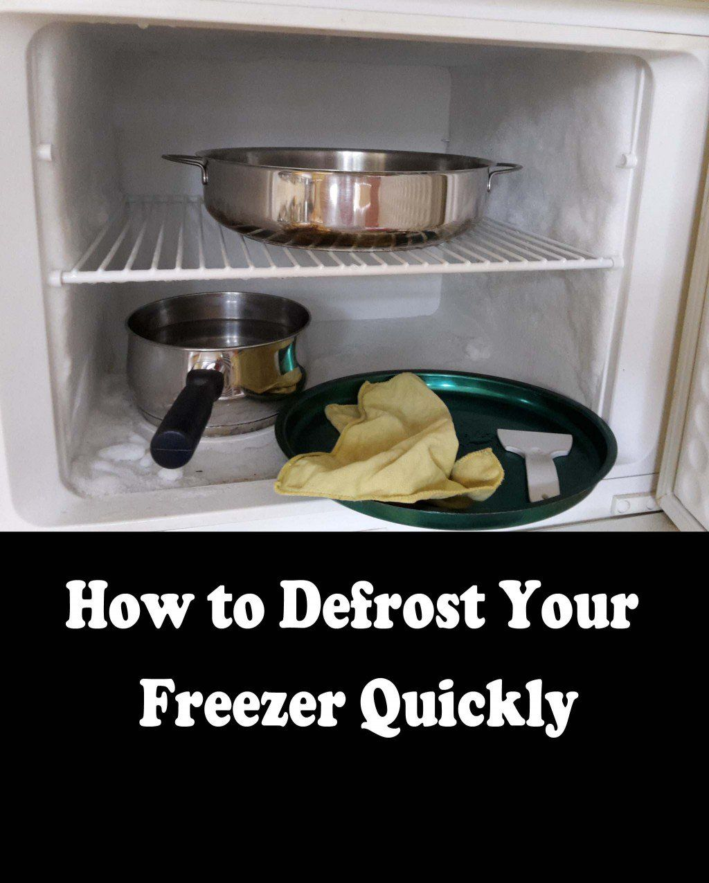 How To Defrost Your Freezer Quickly How To Clean Freezer