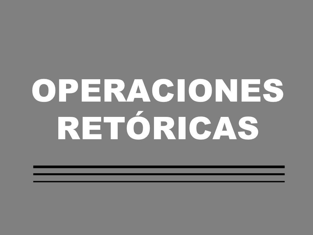 Operaciones Retóricas by Judit Lepratte via slideshare