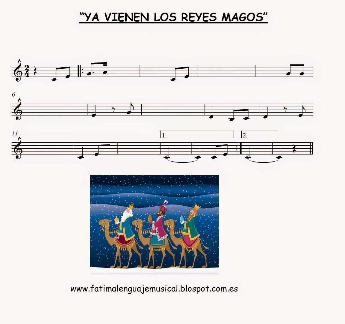 El Lenguaje Musical De Fátima Ya Vienen Los Reyes Magos Partitura Para Complet Ya Vienen Los Reyes Rey Mago Clase De Musica