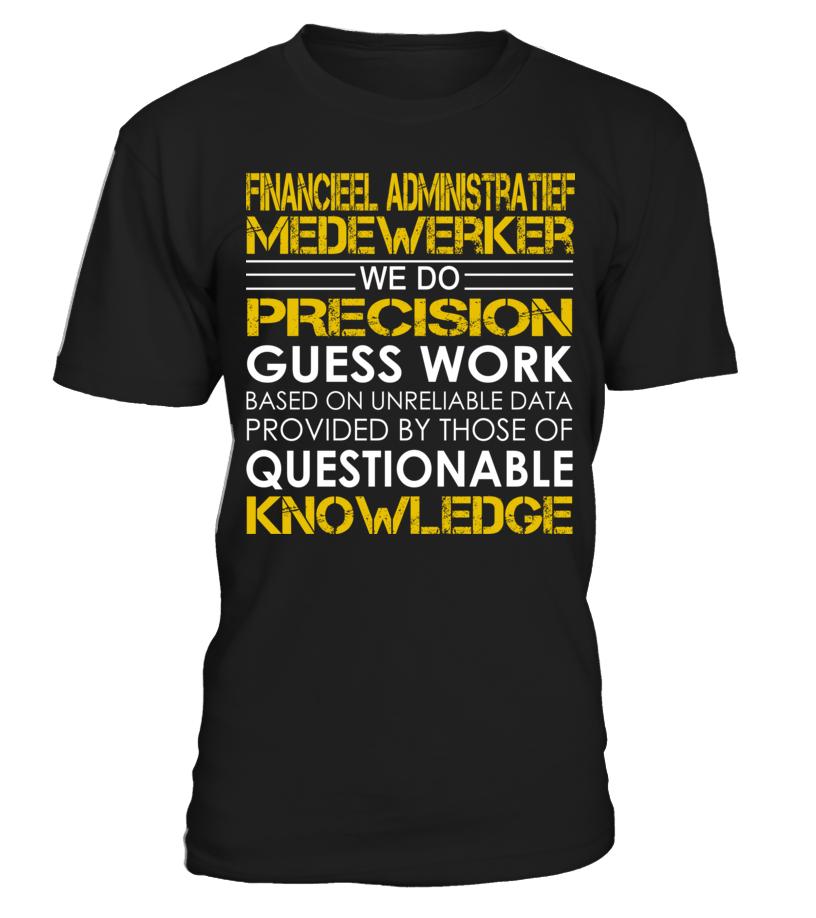 Financieel administratief medewerker We Do Precision Guess Work #FinancieelAdministratiefMedewerker