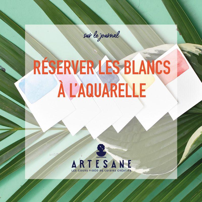 Reserver Les Blancs A L Aquarelle Aquarelle Cours De Peinture A