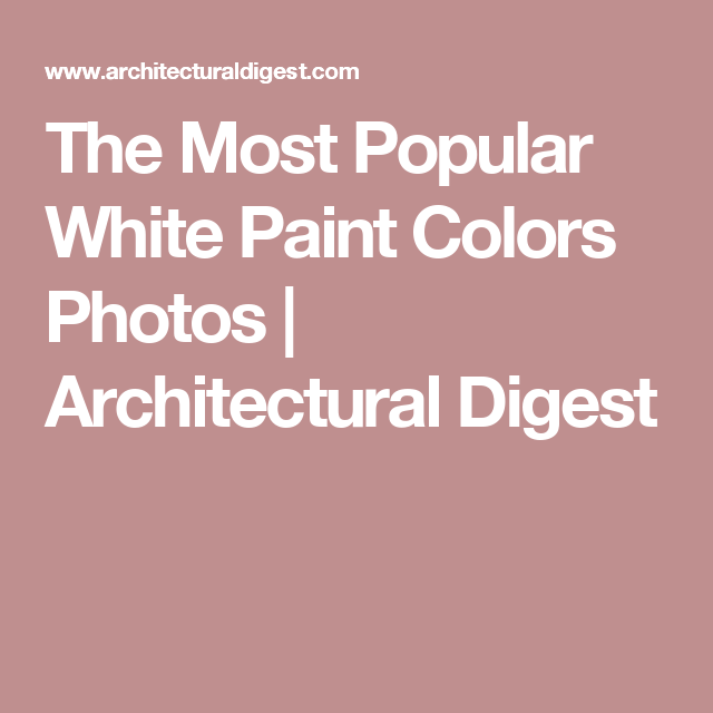 The Most Popular White Paint Colors