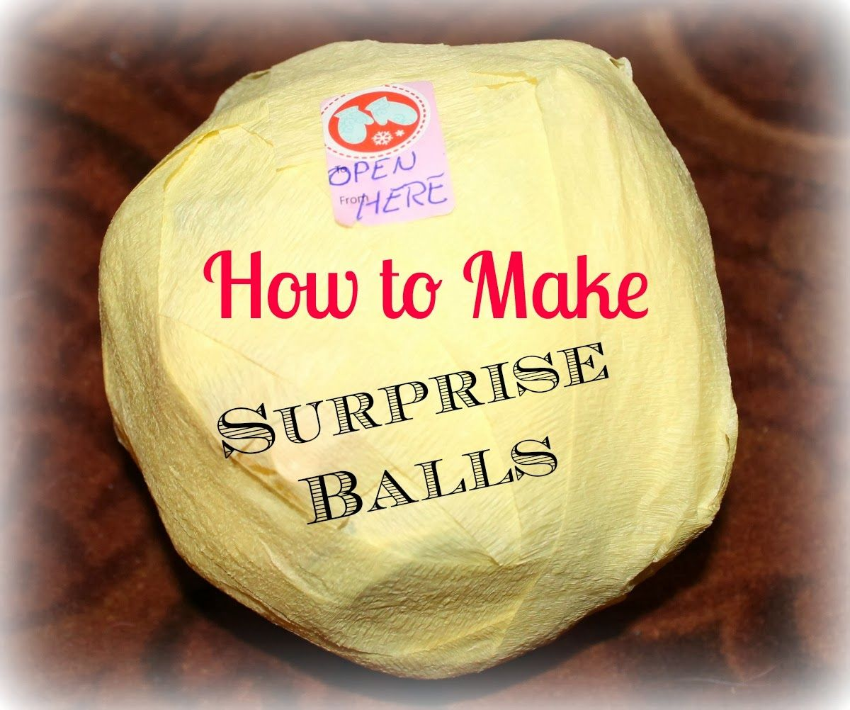 Tutorial How To Make Surprise Balls The Best Christmas Or