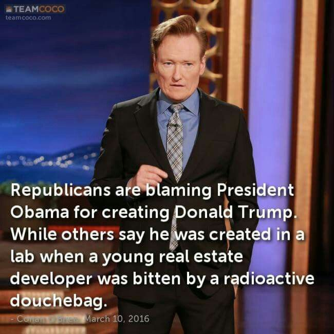 Funny Quotes About Donald Trump by Comedians and Celebrities: Conan O'Brien on Who Created Trump