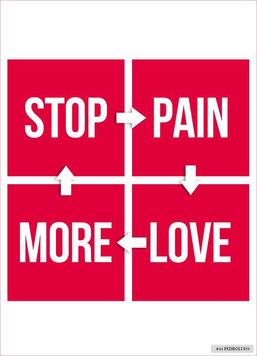 STOP PAIN ; LOVE MORE