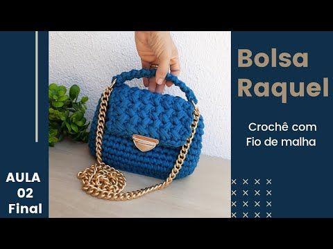 Aprenda essa linda bolsa de crochê com fio de malha | Bolsa Raquel – Aula 02 final