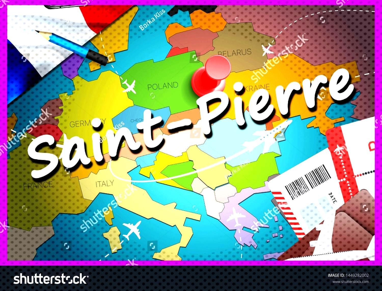 Saint-Pierre city travel and tourism destination concept. France flag and Saint-Pierre city on map.