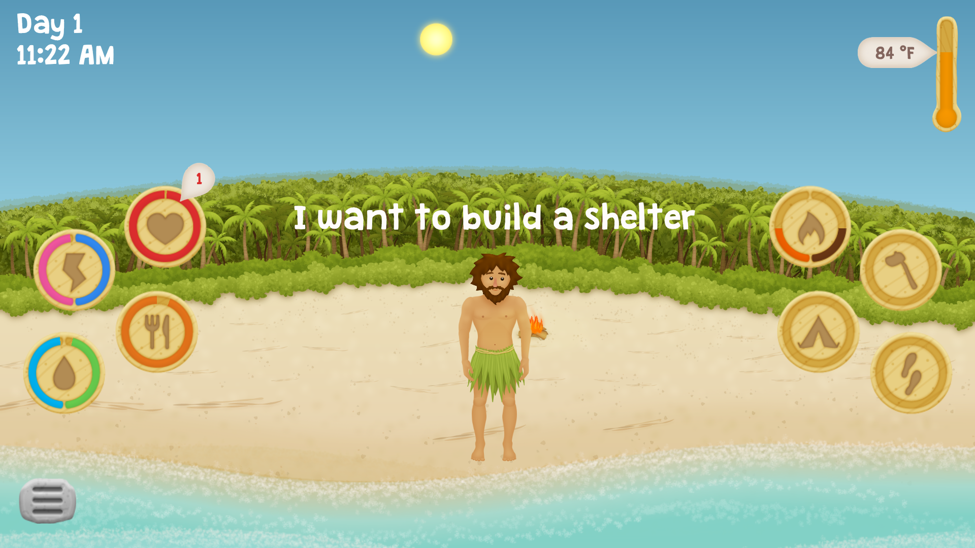 You're stranded all alone on this deserted island with