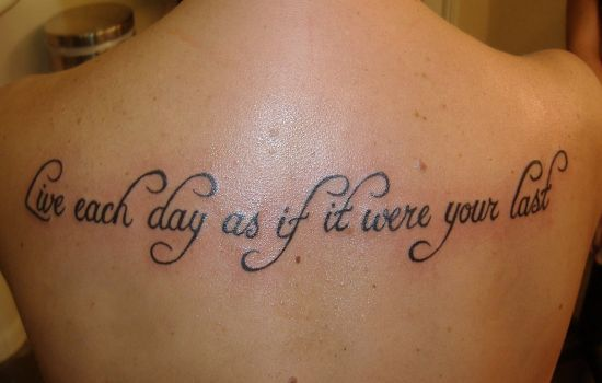 Inspirational Tattoos For Women | Live Each Day... Inspirational Quote Tattoos