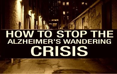 How to Stop the Alzheimer's Wandering Crisis