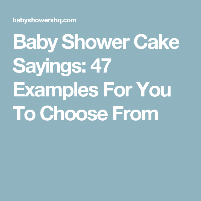 Baby Shower Cake Sayings 47 Examples For You To Choose From Baby