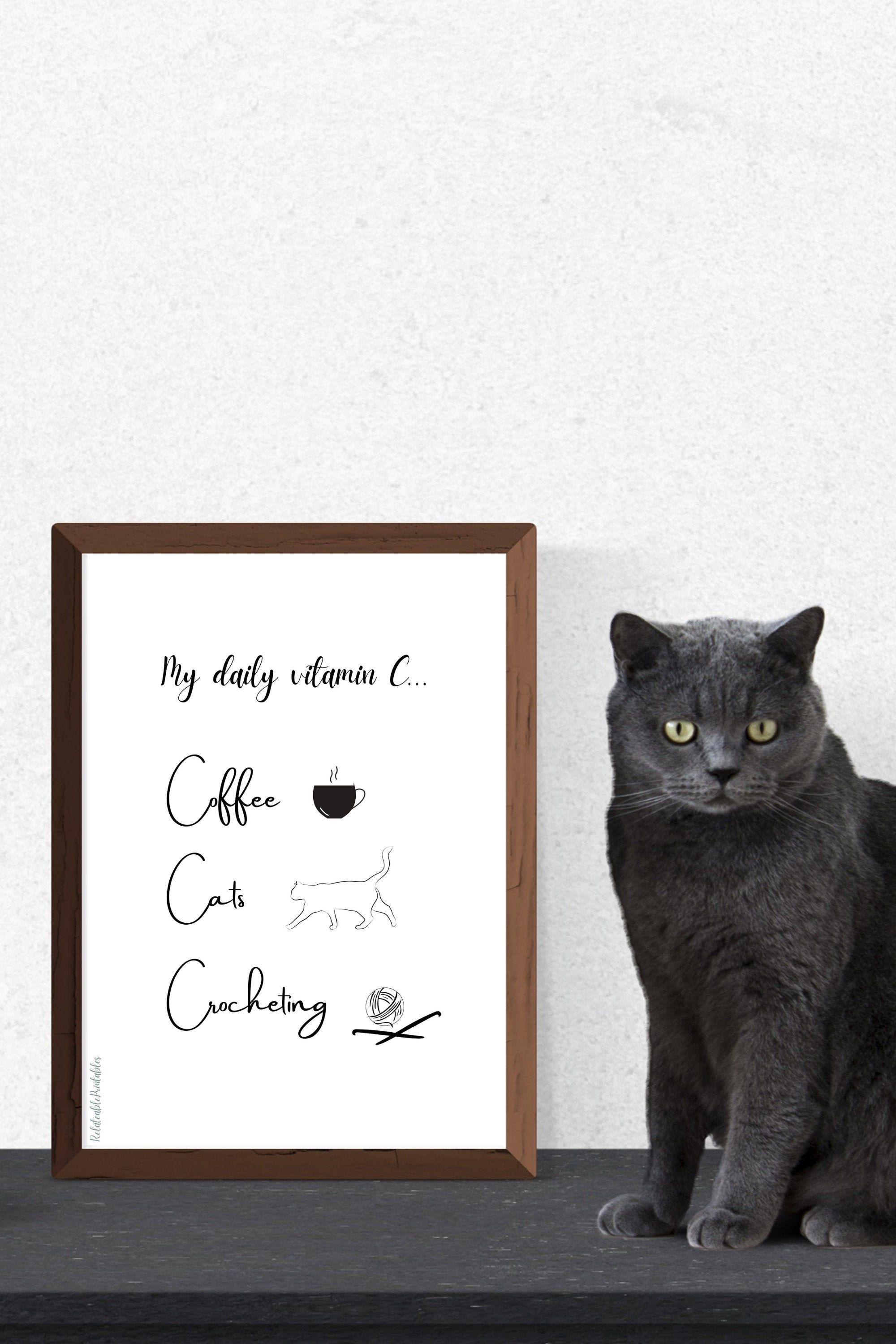 Printable Wall Art Daily Vitamin C: Coffee, Cats, Crocheting, in Simple Black And White