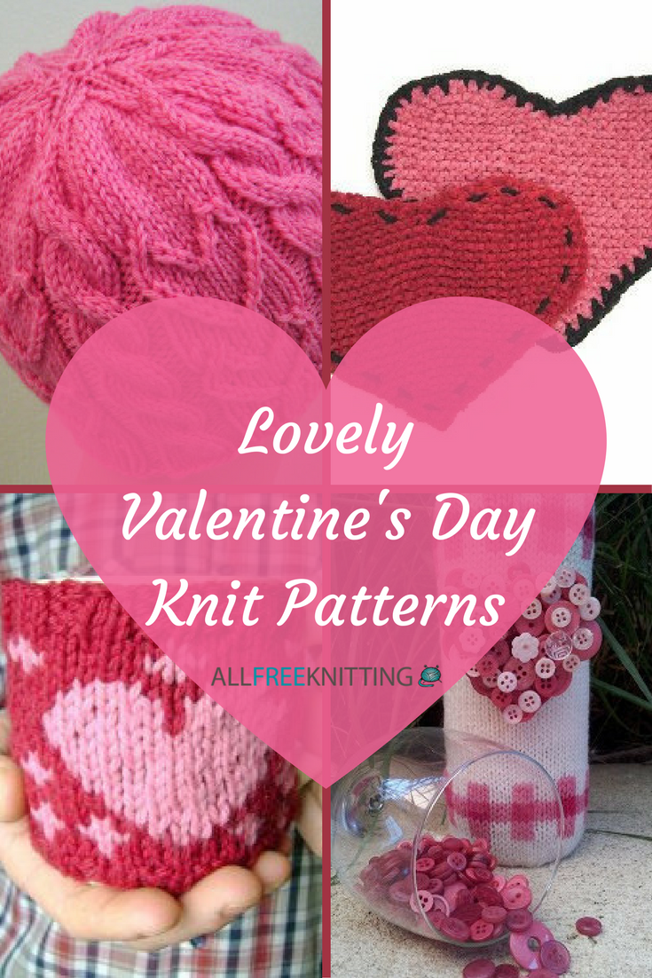 40+ Lovely Valentine\'s Day Knit Patterns | Knit patterns, Patterns ...