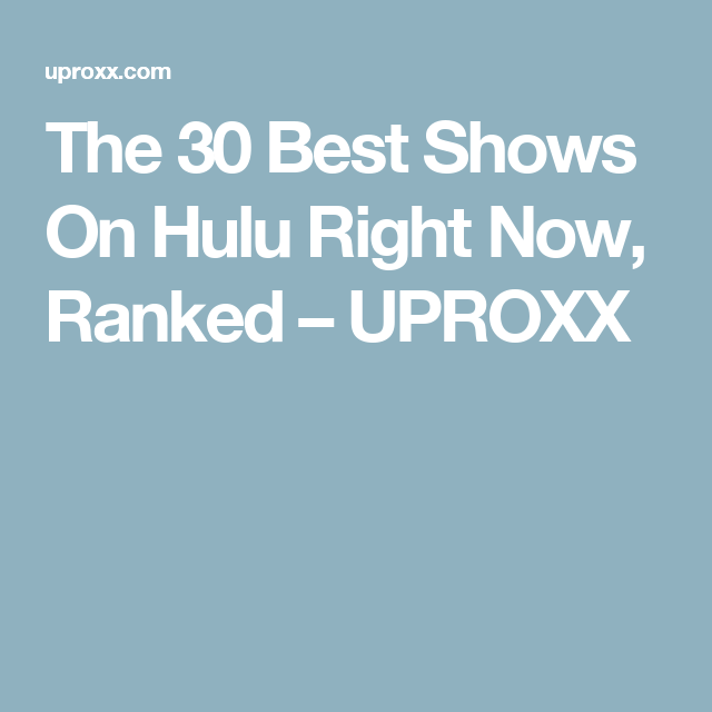 The Best Tv Shows On Hulu Right Now Ranked Firetv Netflix Movie