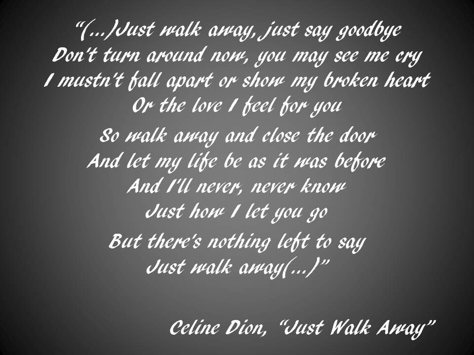 Celine Dion Just Walk Away