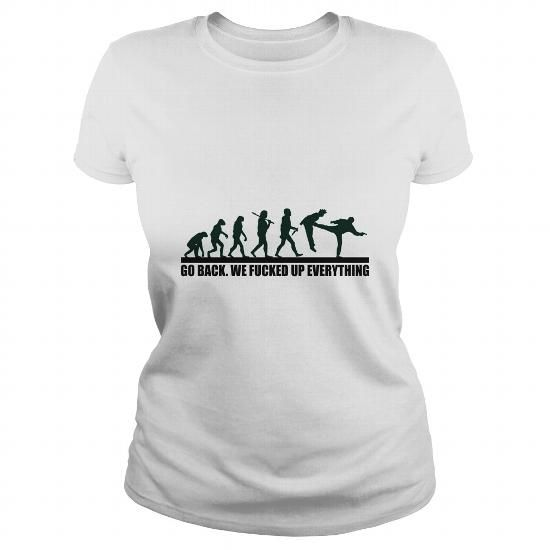 Funny evolution, kicking evolution, Go Back, we Fucked up everything, cool tshirt design