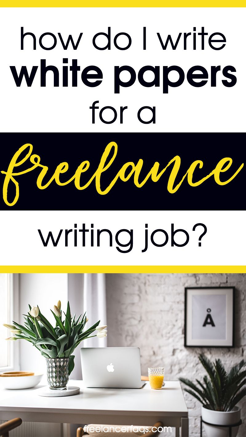 How Do I Write A White Paper For A Freelance Writing Client