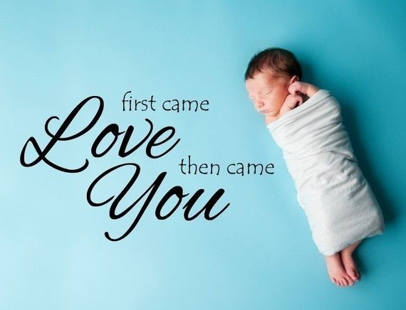 Vinyl Lettering Decal First Came Love Then Came You 1330 Etsy Baby Quotes Baby Pictures Baby Love