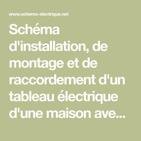 Schéma d\u0027installation, de montage et de raccordement d\u0027un tableau - Schema Tableau Electrique Maison
