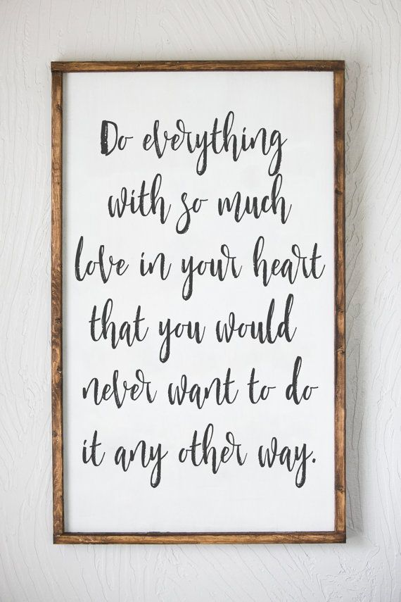 Do Everything With Love Wood Sign Etsy Sign Quotes Wall Quotes Wall Art Quotes