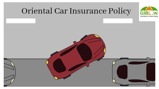 Oriental Car Insurance Policy Special Features And Benefits