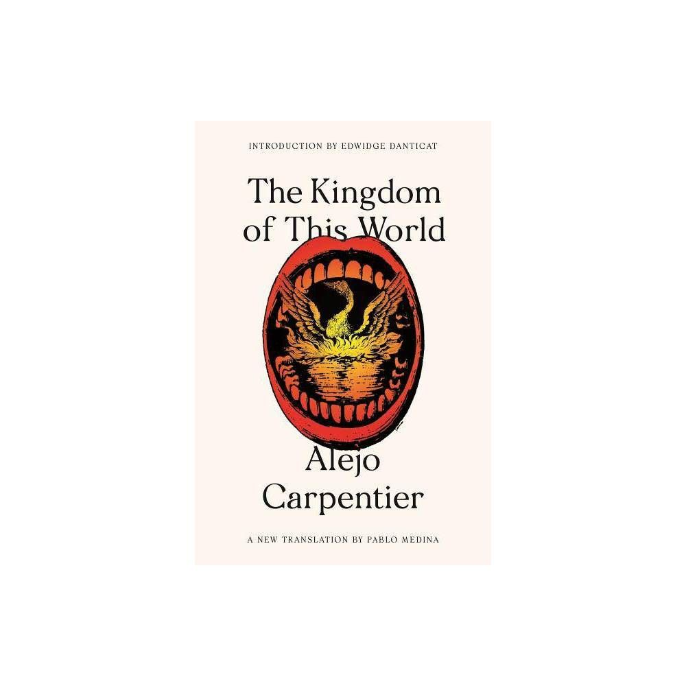 The Kingdom Of This World Fsg Classics By Alejo Carpentier Paperback Paperbacks Literature Genres Kingdom