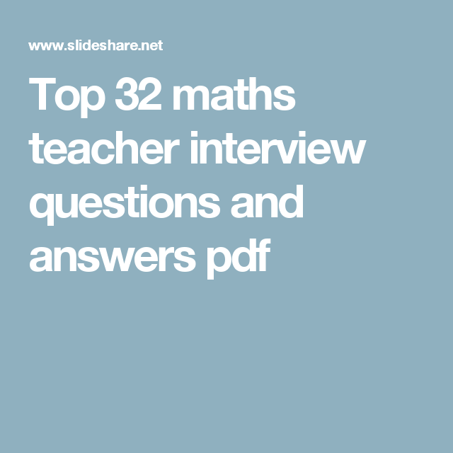Top 32 maths teacher interview questions and answers pdf | Teacher ...