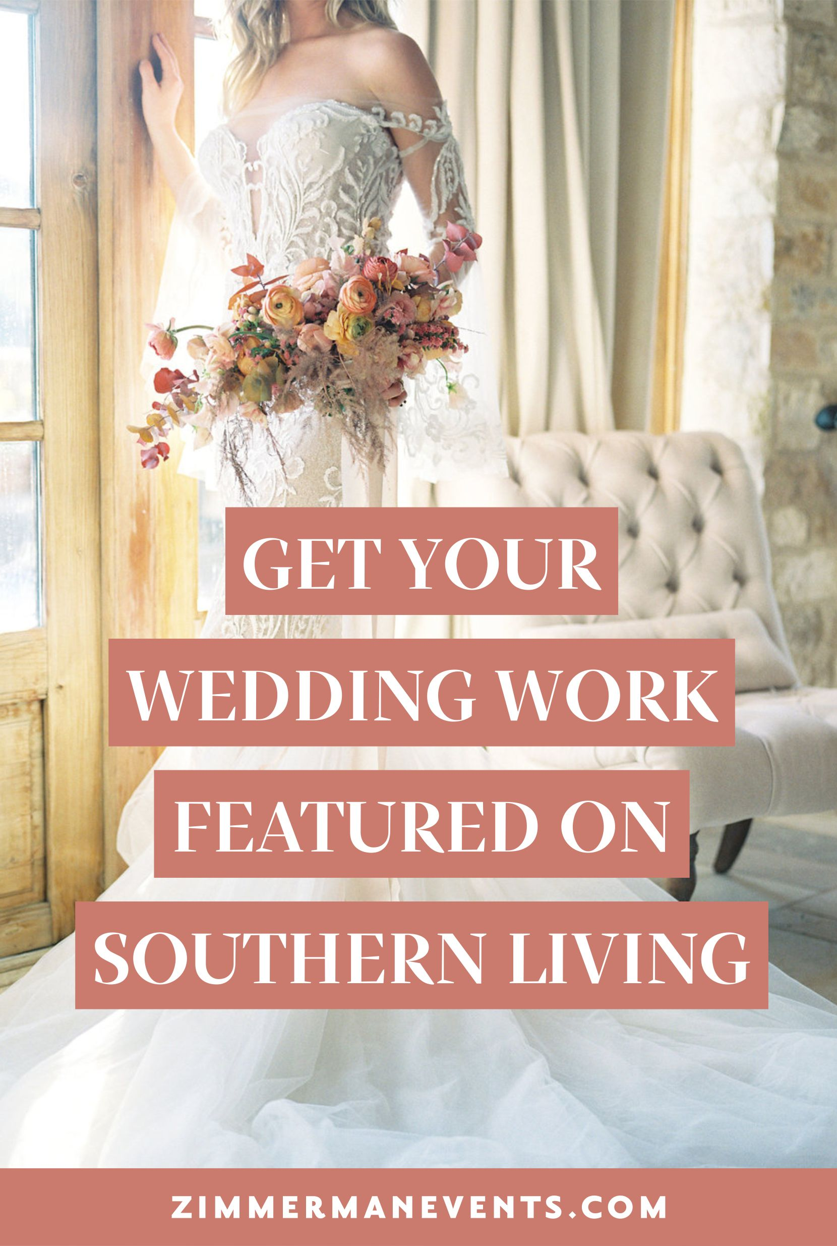 Get Your Wedding Work Featured On Southern Living With The Editorial Tutorial Wedding Business Ideas Wedding Business Industrial Wedding