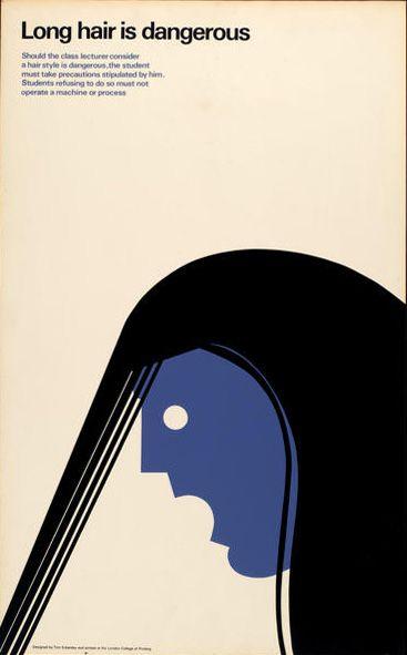 Long hair is dangerous  Poster by Tom Eckersley (1990).