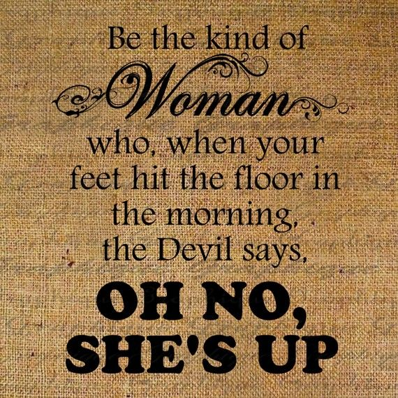 YES. Be God's woman, always serving others selflessly, causing the devil to flee.