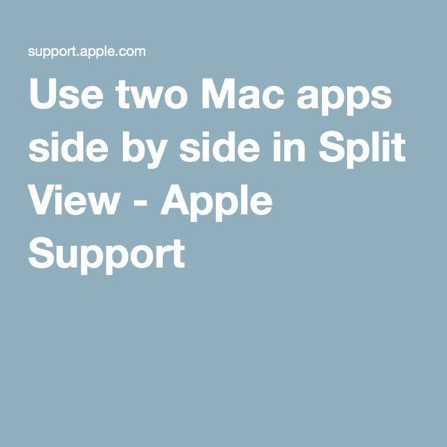 Use two Mac apps side by side in Split View