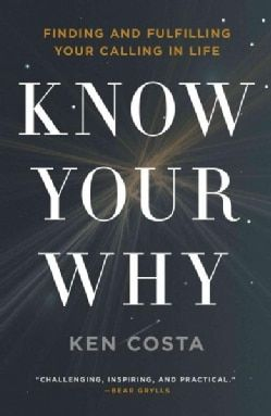 Know Your Why: Finding and Fulfilling Your Calling in Life (Paperback) - 18489541 - Overstock - Great Deals on Christianity - Mobile