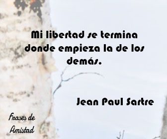 Frases Filosoficas Sobre La Libertad De Jean Paul Sartre
