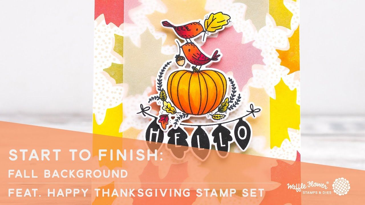 Start To Finish: Fall Background  feat. Fall Greetings and Happy Thanksgiving Stamp sets - YouTube #fallbackgrounds