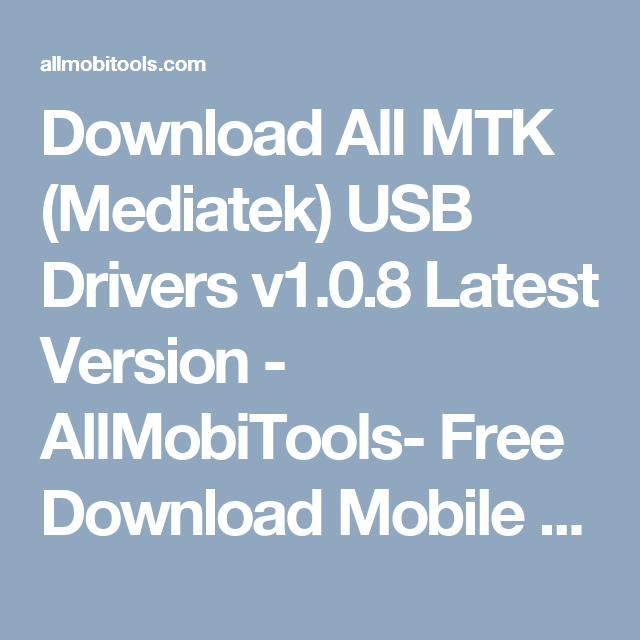 Download All MTK (Mediatek) USB Drivers v1 0 8 Latest
