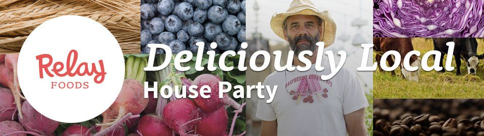 Relay Foods Deliciously Local House Party