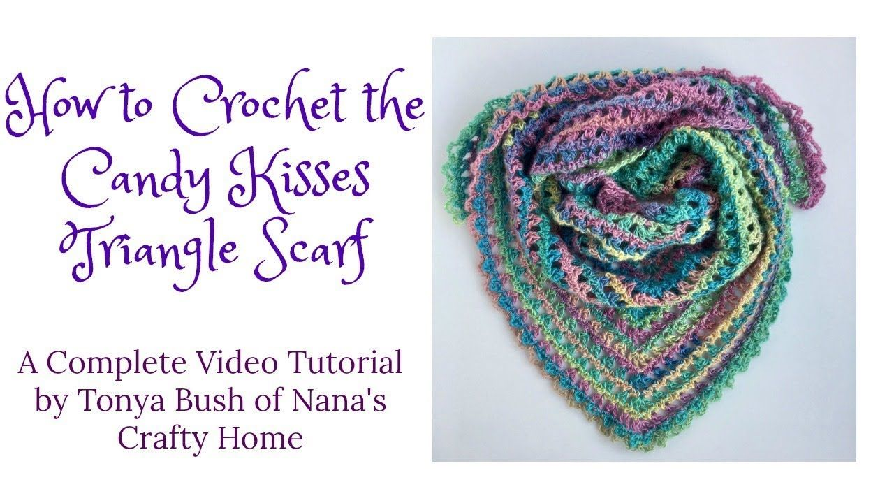 Candy Kisses Triangle Scarf Crochet Pattern Tutorial - YouTube ...