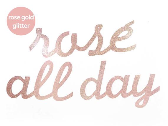 rose all day banner rose gold glitter paper cursive script