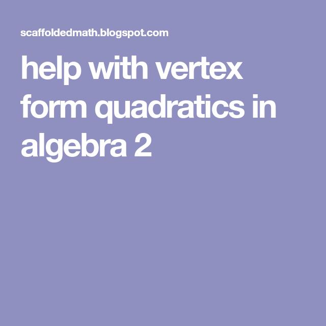 Vertex Schmertex Vertex Form Quadratics Algebra Maths And School