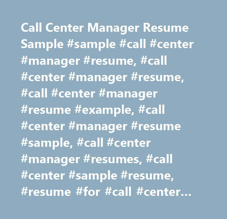 Call Center Manager Resume Sample #sample #call #center #manager - managers resume sample