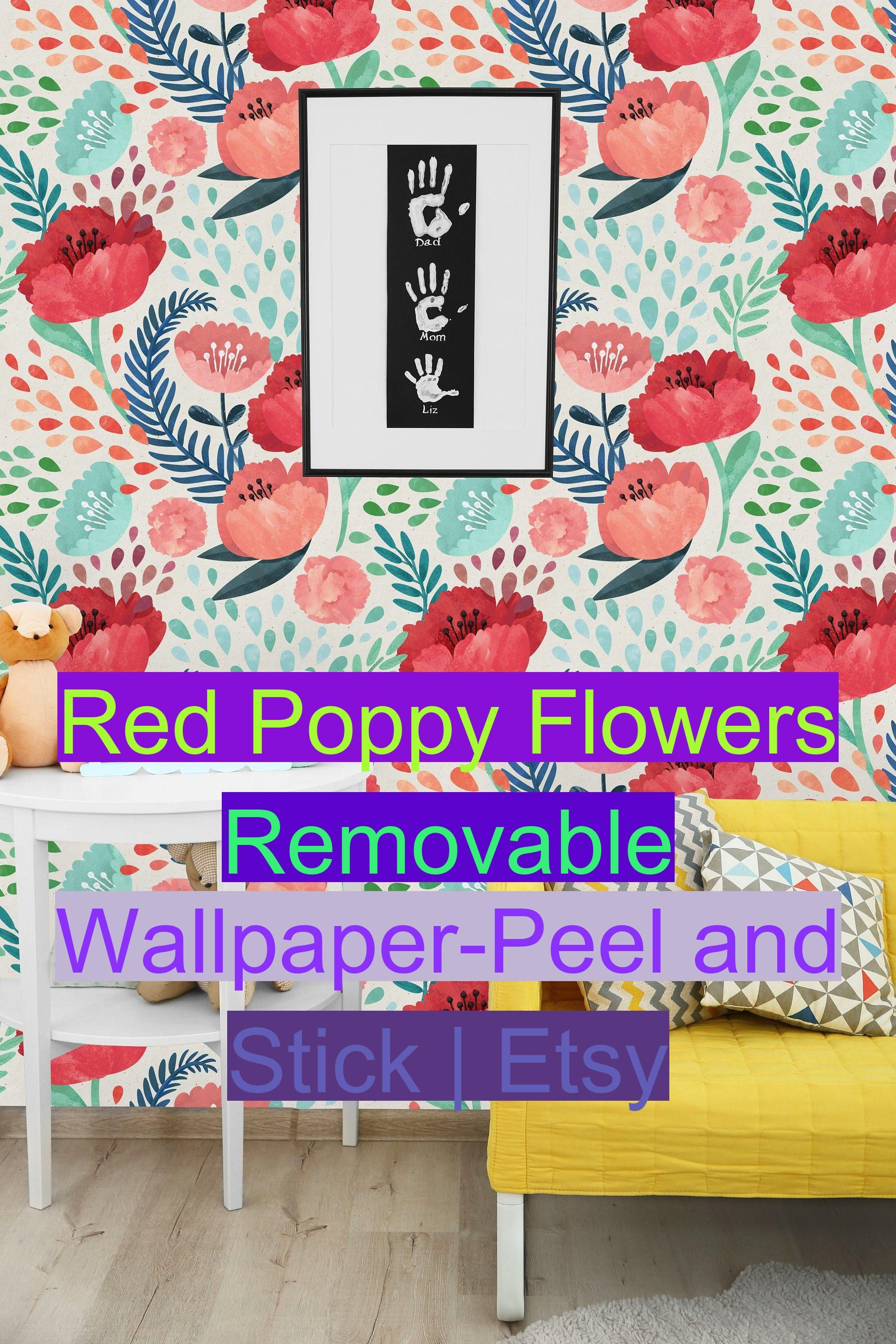 Red Poppy Flowers Removable Wallpaper Peel And Stick Etsy Poppy Flower Red Poppies Poppies