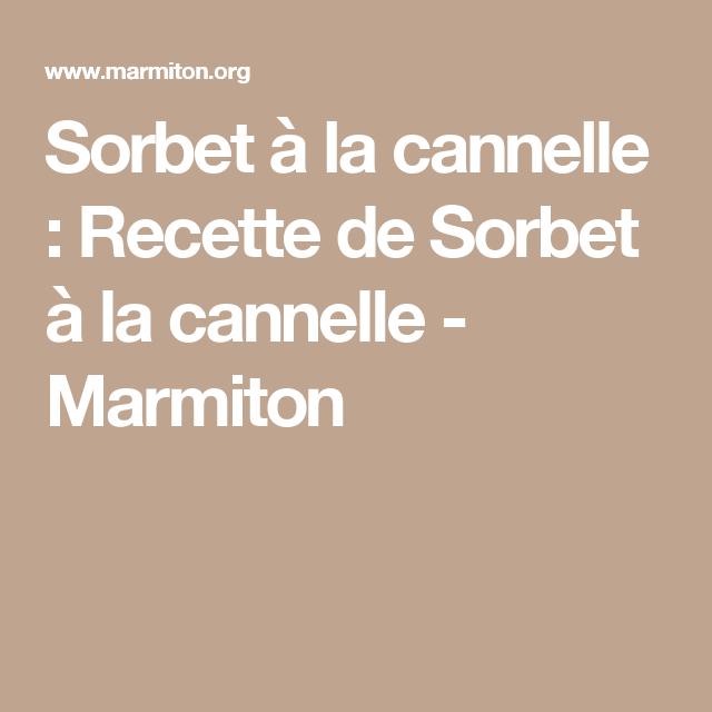 Sorbet à la cannelle : Recette de Sorbet à la cannelle - Marmiton