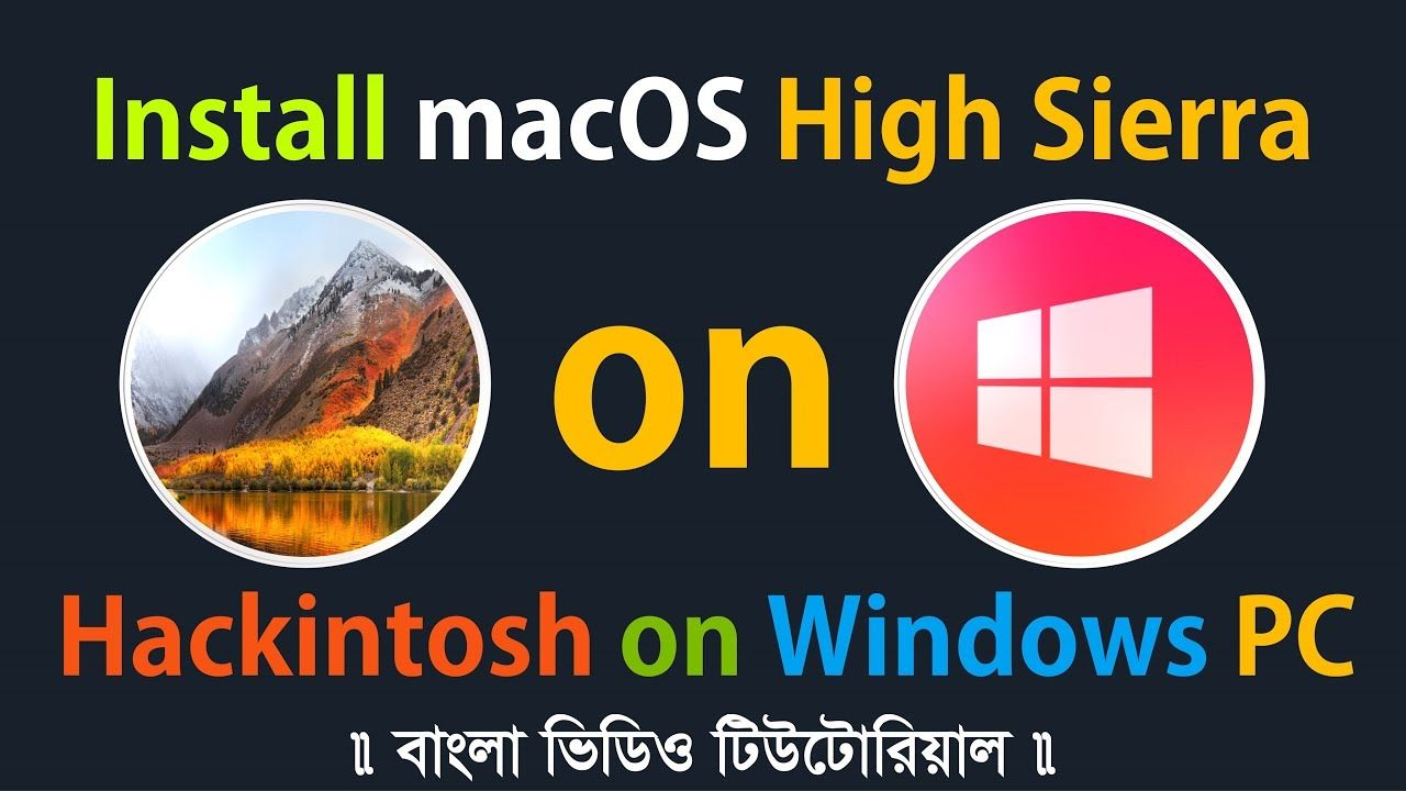 Hackintosh || How to Install macOS High Sierra on Windows PC without