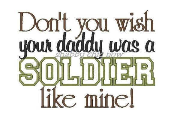 Don't you wish your daddy was a SOLDIER like mine! Onesie by LadybugCreations74 on Etsy